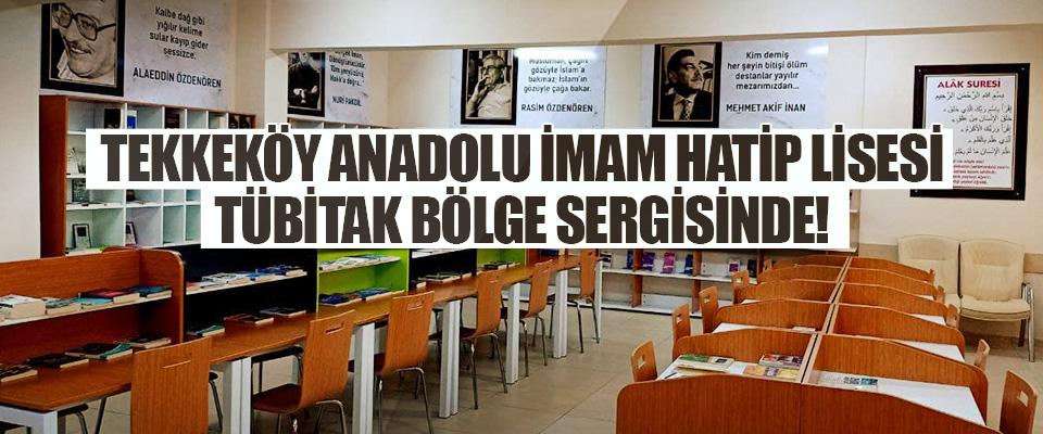 Tekkeköy Anadolu İmam Hatip Lisesi Tübitak Bölge Sergisinde!