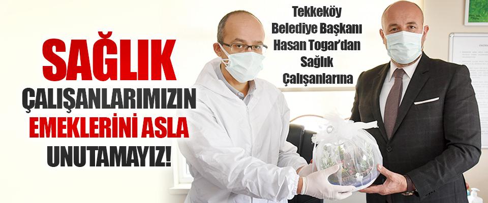 Tekkeköy Belediye Başkanı Hasan Togar'dan Sağlık Çalışanlarına