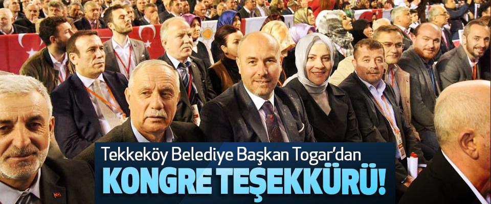 Tekkeköy Belediye Başkan Togar'dan Kongre Teşekkürü!