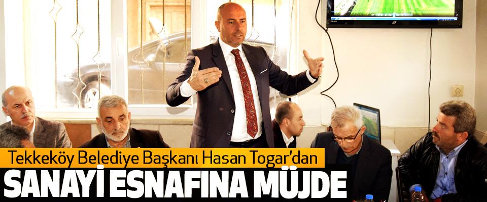 Tekkeköy Belediye Başkanı Hasan Togar'dan Sanayi Esnafına Müjde