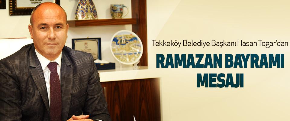 Tekkeköy Belediye Başkanı Hasan Togar'dan Ramazan Bayramı Mesajı