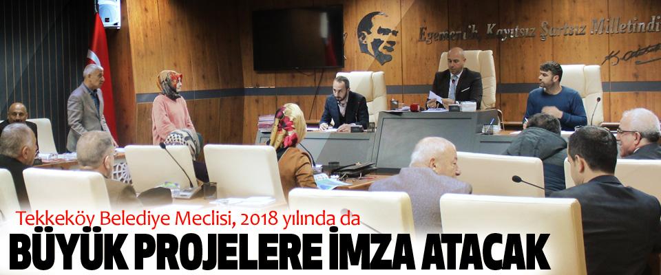 Tekkeköy Belediye Meclisi, 2018 yılında da büyük projelere imza atacak