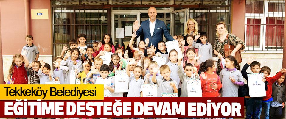 Tekkeköy Belediyesi Eğitime Desteğe Devam Ediyor