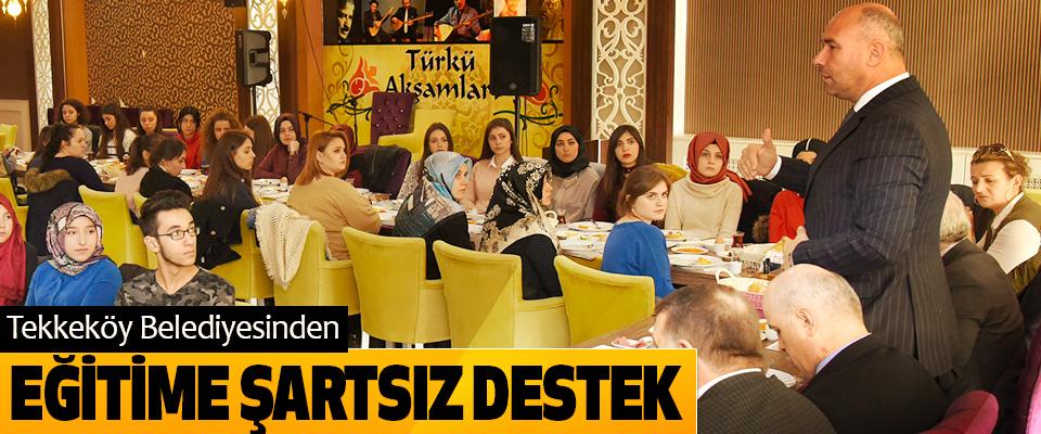 Tekkeköy Belediyesinden Eğitime Şartsız Destek