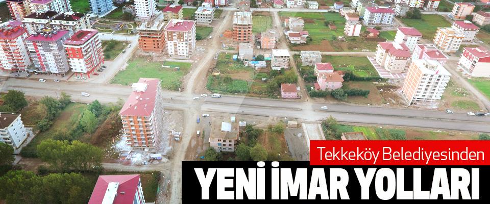 Tekkeköy Belediyesinden Yeni İmar Yolları