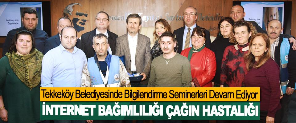 Tekkeköy Belediyesinde Bilgilendirme Seminerleri Devam Ediyor