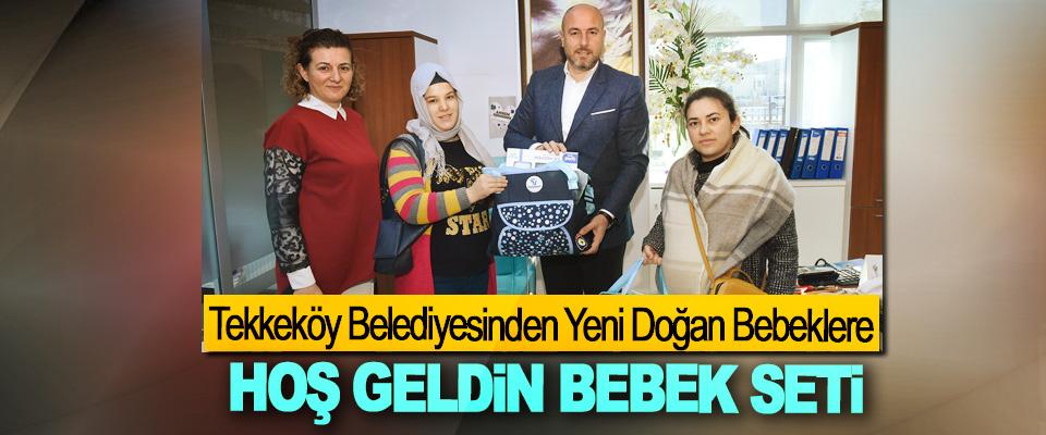 Tekkeköy Belediyesinden Yeni Doğan Bebeklere, Hoş Geldin Bebek Seti