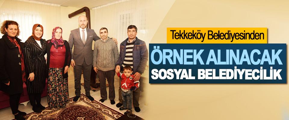 Tekkeköy Belediyesinden örnek alınacak sosyal belediyecilik