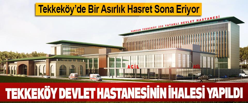 Tekkeköy Devlet Hastanesinin İhalesi Yapıldı