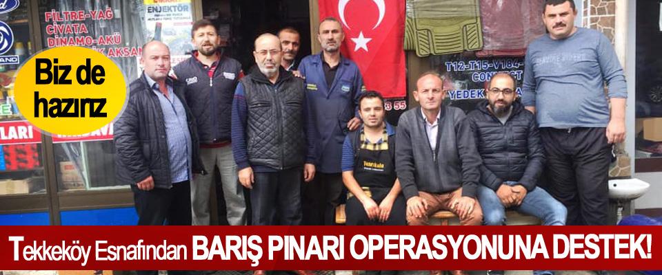 Tekkeköy Esnafından Barış Pınarı Operasyonuna Destek!