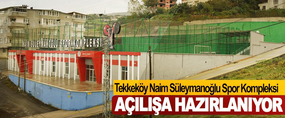 Tekkeköy Naim Süleymanoğlu Spor Kompleksi Açılışa Hazırlanıyor