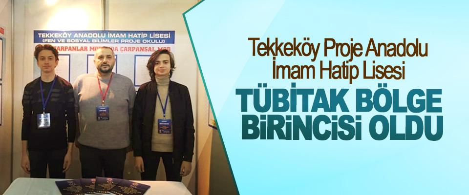 Tekkeköy Proje Anadolu İmam Hatip Lisesi TÜBİTAK Bölge Birincisi Oldu