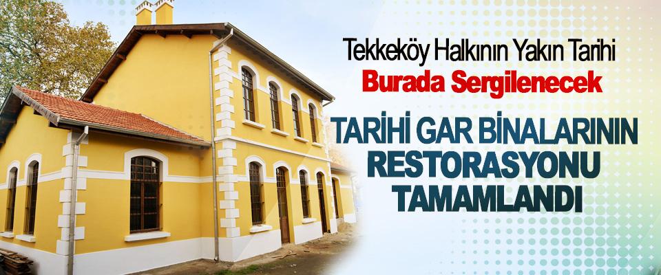 Tekkeköy Tarihi Gar Binalarının Restorasyonu Tamamlandı