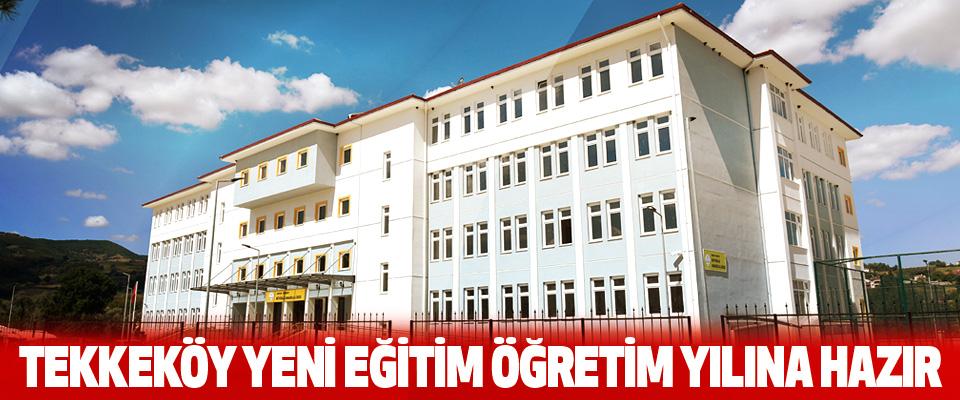 Tekkeköy Yeni Eğitim Öğretim Yılına Hazır