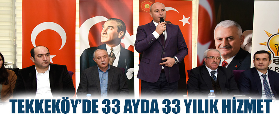 Tekkeköy'de 33 Ayda 33 Yılık Hizmet