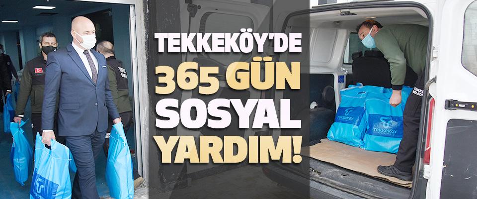 Tekkeköy'de 365 Gün Sosyal Yardım!