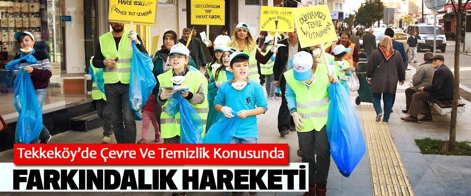 Tekkeköy'de Çevre Ve Temizlik Konusunda Farkındalık Hareketi