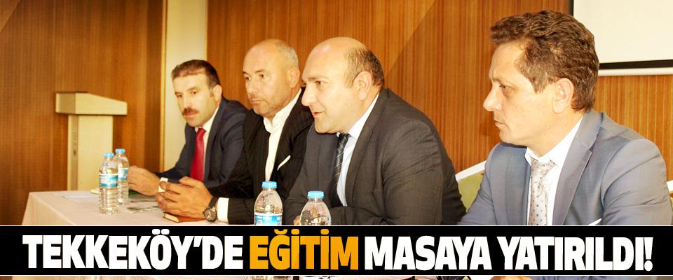 Tekkeköy'de eğitim masaya yatırıldı!