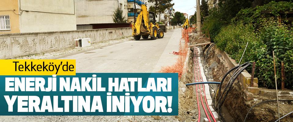 Tekkeköy'de Enerji Nakil Hatları Yeraltına İniyor!