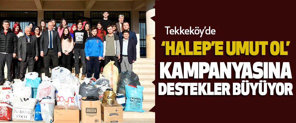 Tekkeköy'de 'halep'e umut ol' Kampanyasına destekler büyüyor