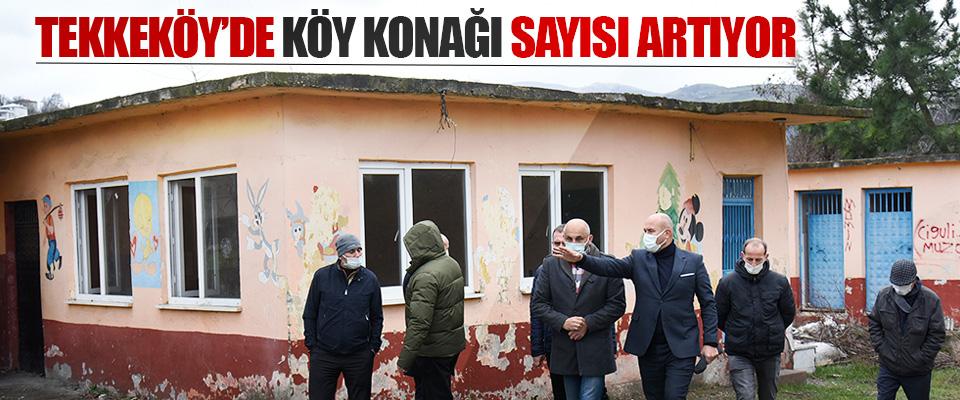 Tekkeköy'de Köy Konağı Sayısı Artıyor