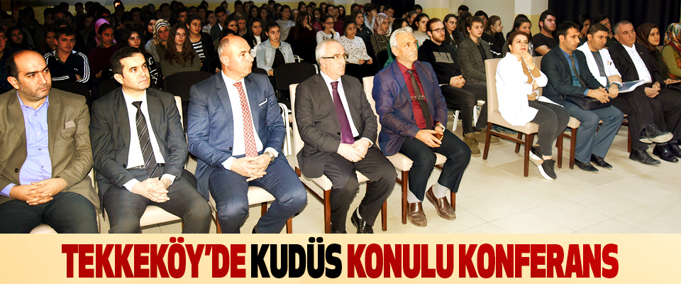 Tekkeköy'de Kudüs Konulu Konferans