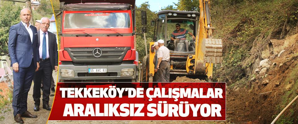 Tekkeköy'de yol çalışmaları Aralıksız Sürüyor