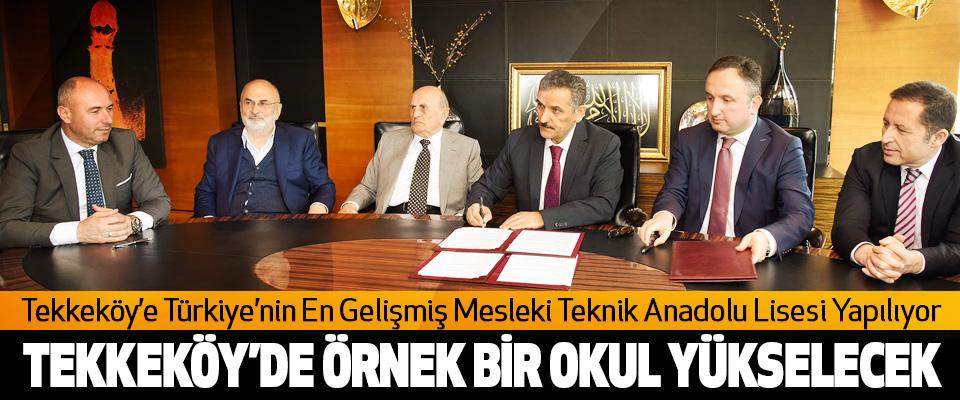 Tekkeköy'e Türkiye'nin En Gelişmiş Mesleki Teknik Anadolu Lisesi Yapılıyor