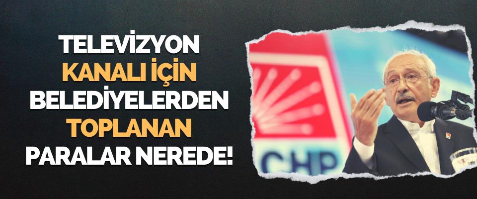 Televizyon Kanalı İçin Belediyelerden Toplanan Paralar Nerede!