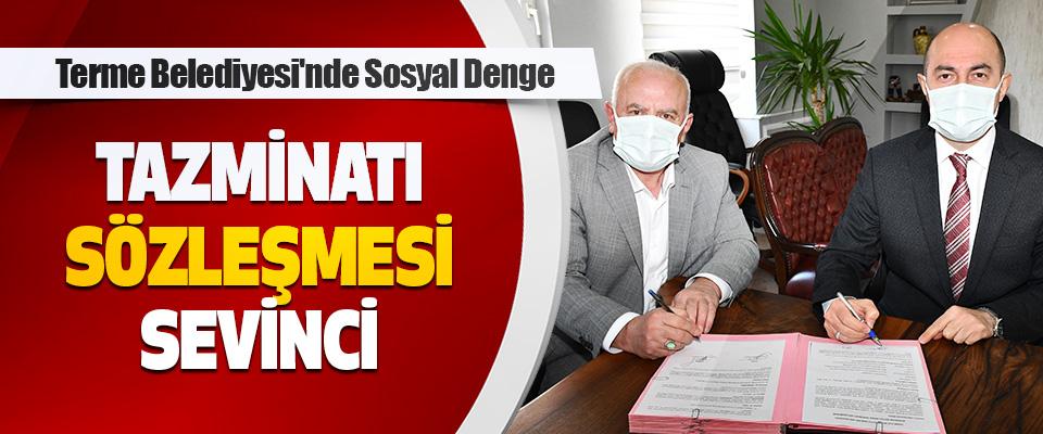 Terme Belediyesi'nde Sosyal Denge Tazminatı Sözleşmesi Sevinci