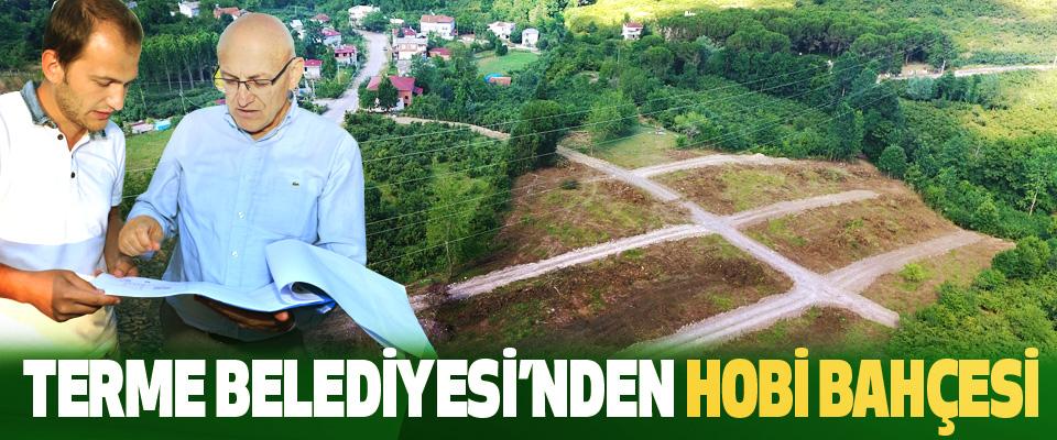 Terme Belediyesi'nden Hobi Bahçesi