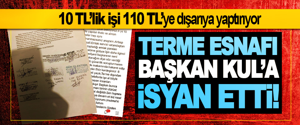 Terme esnafı Başkan Kul'a isyan etti!