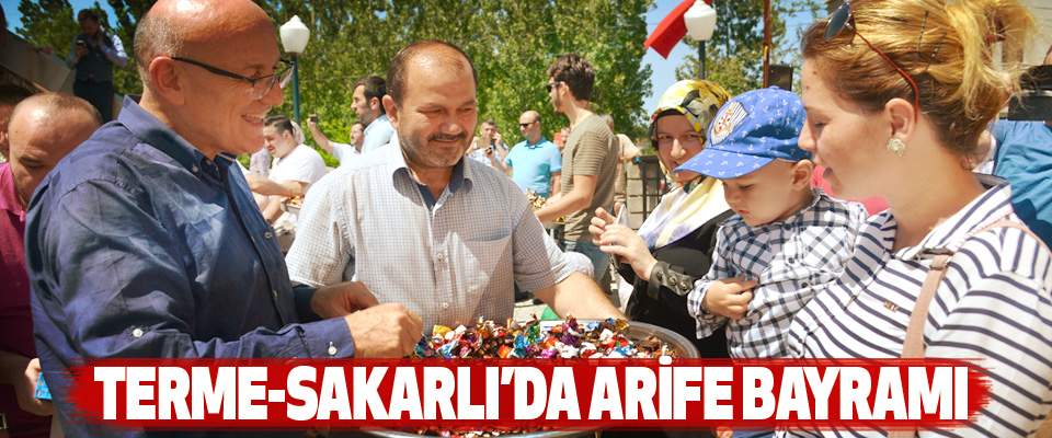 Terme-Sakarlı'da Arife Bayramı