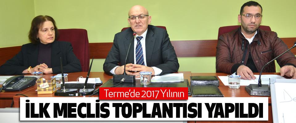 Terme'de 2017 Yılının İlk Meclis Toplantısı Yapıldı