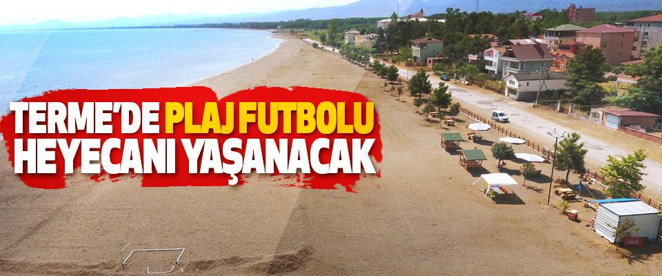 Terme'de Plaj Futbolu Heyecanı Yaşanacak