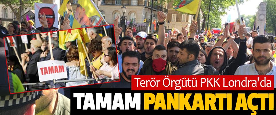 Terör Örgütü PKK Londra'da Tamam Pankartı Açtı