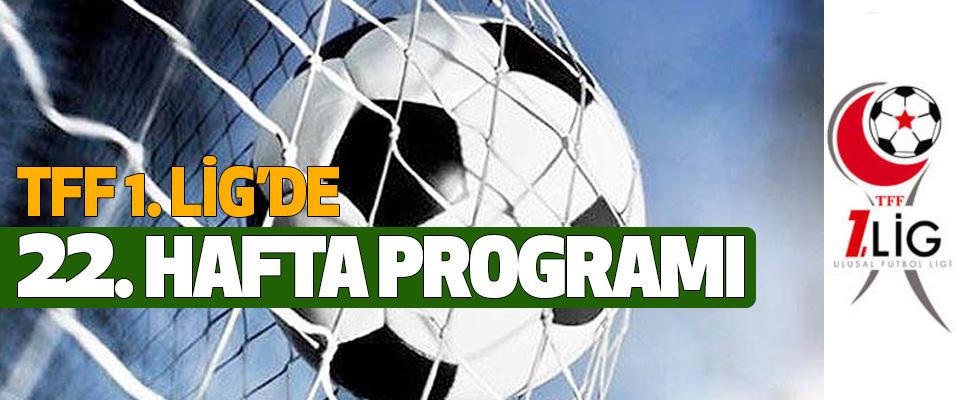 Tff  1. Lig'de 22. hafta programı