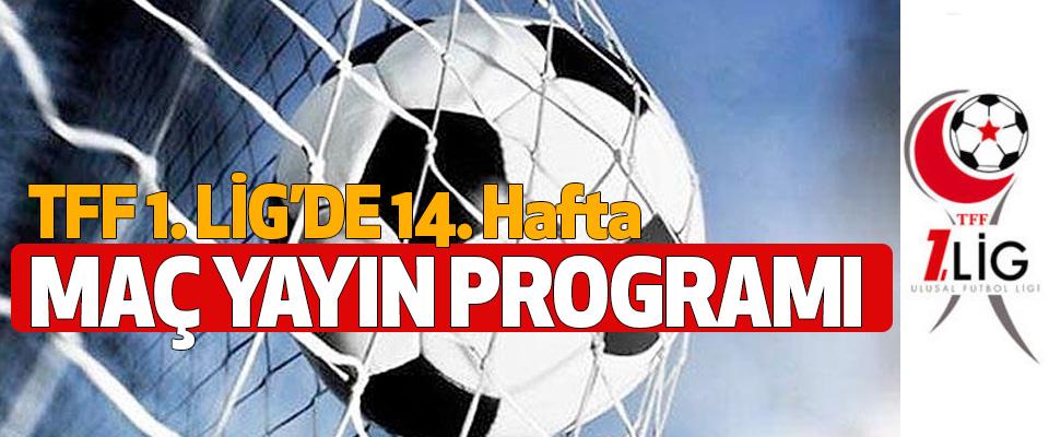 TFF 1.Lig 14. Hafta maç yayın programı