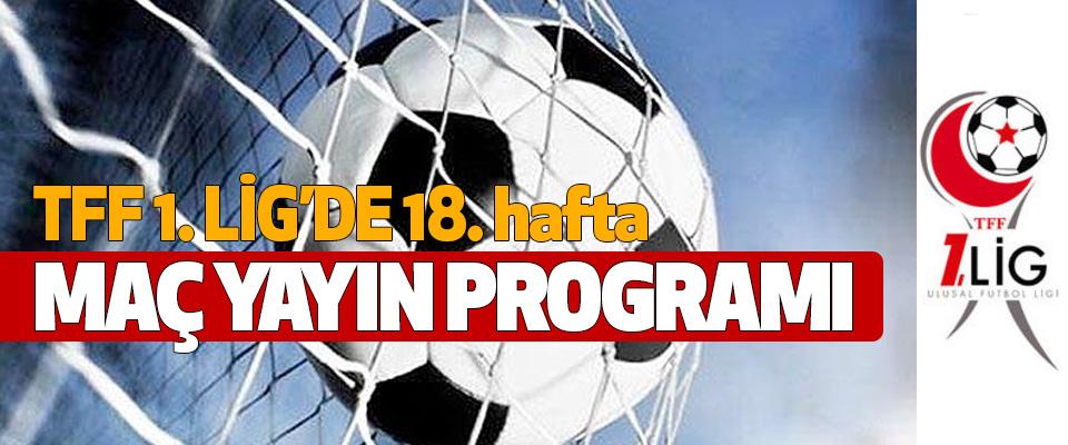 TFF 1.Lig 18. hafta maç yayın programı