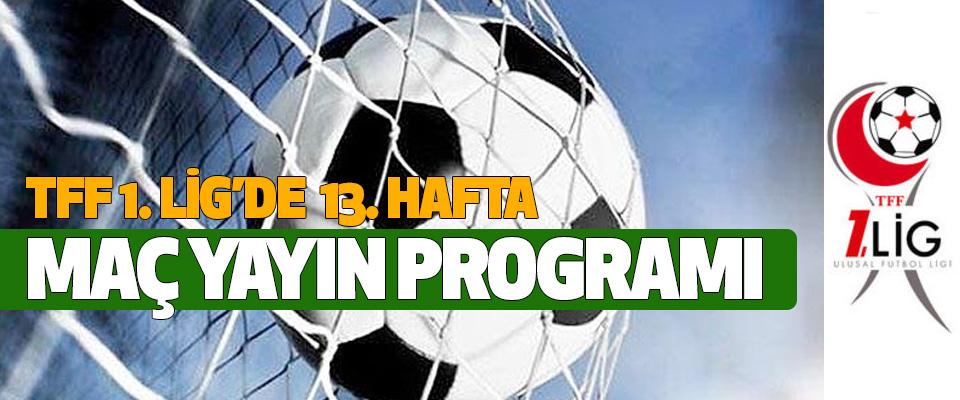 TFF 1.Lig'de 13. Hafta maç yayın programı