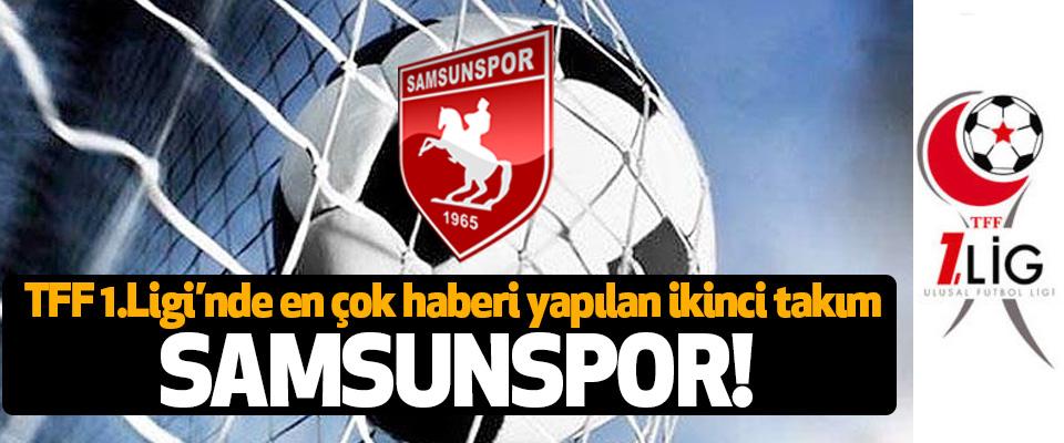 TFF 1.Ligi'nde en çok haberi yapılan ikinci takım Samsunspor!