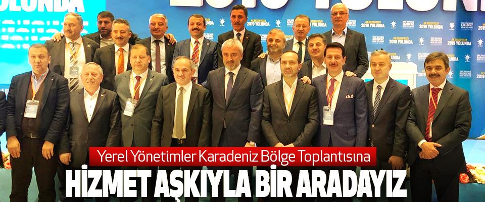 """Tok, """"Karadeniz Yerel Yönetimler Toplantısı Çok Verimli Geçti."""""""