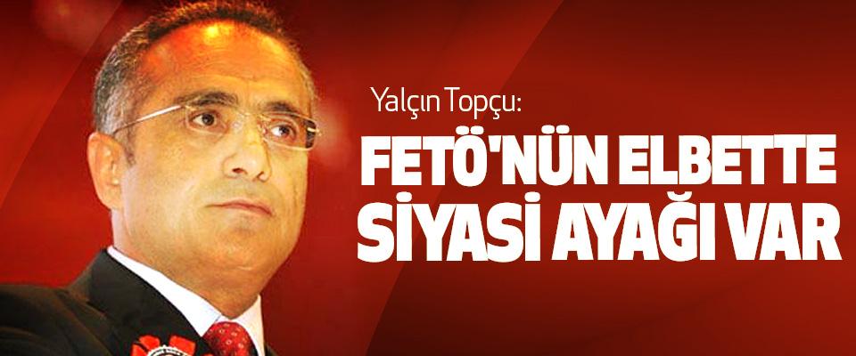 Topçu: Fetö'nün Elbette Siyasi Ayağı Var