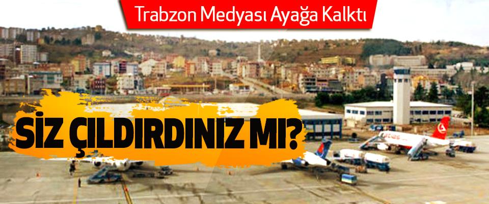 Trabzon Medyası Ayağa Kalktı, Siz çıldırdınız mı?