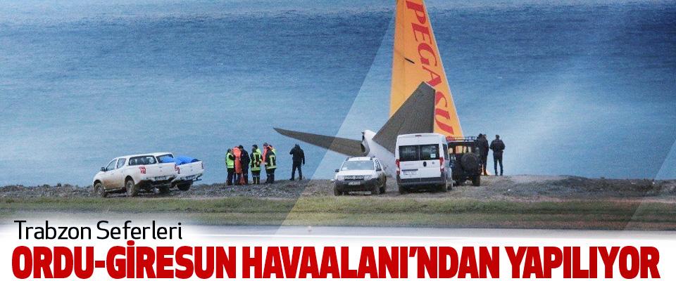Trabzon Seferleri Ordu Giresun Havaalanı'ndan Yapılıyor