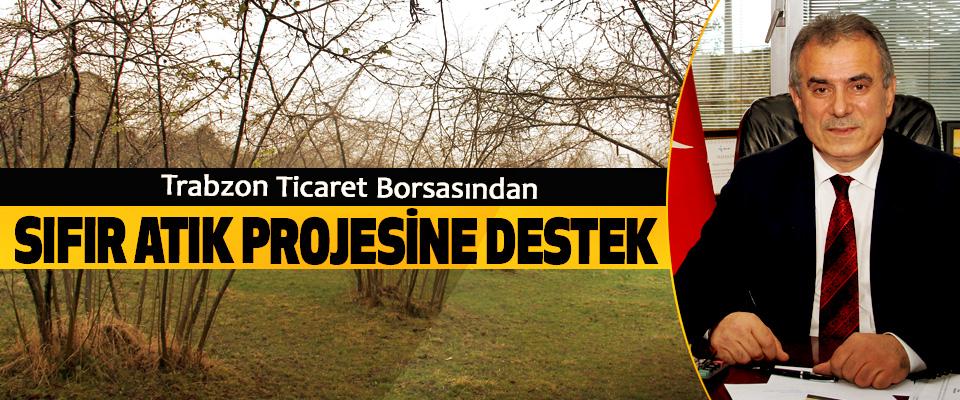 Trabzon Ticaret Borsasından Sıfır Atık Projesine Destek