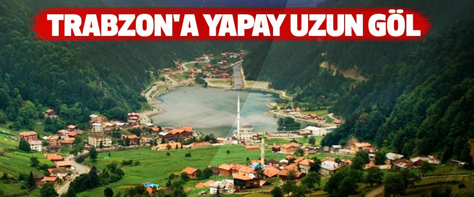 Trabzon'a Yapay Uzun Göl