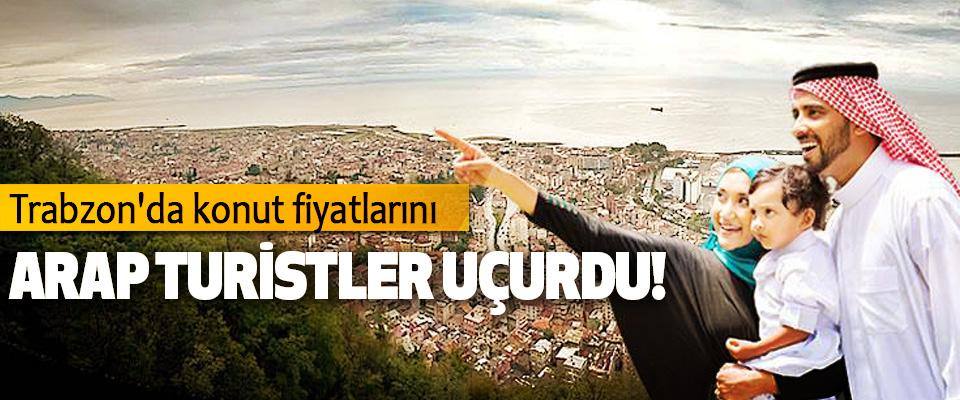 Trabzon'da konut fiyatlarını Arap Turistler Uçurdu!