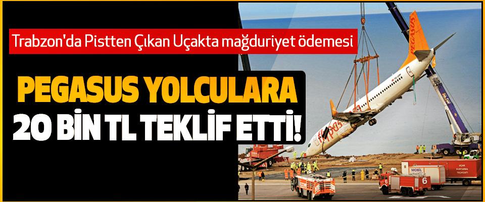 Trabzon'da Pistten Çıkan Uçakta mağduriyet ödemesi Pegasus yolculara 20 bin tl teklif etti!