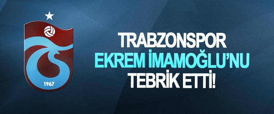 Trabzonspor Ekrem İmamoğlu'nu tebrik etti!